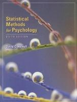 Statistical Methods for Psychology by Howell, 6/E