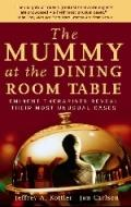 The Mummy at the Dining Room Table / effrey A. Kottler, J