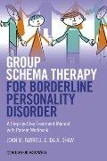 Group Schema Therapy for Borderline Personality Disorder / Joan M. Farrell